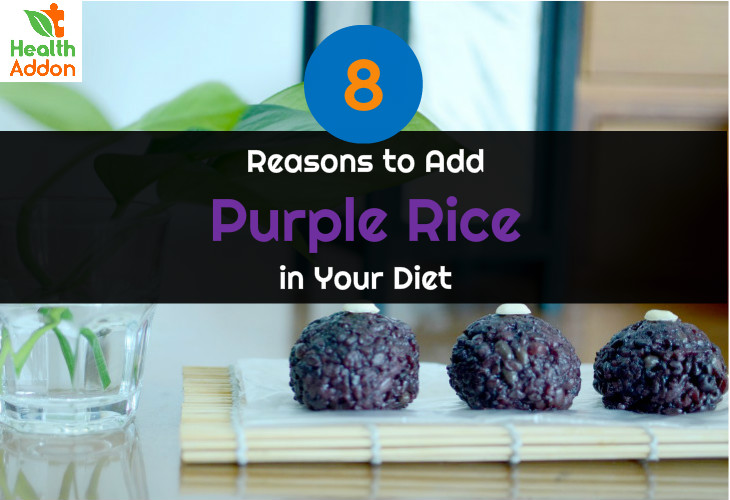 8 Reasons to Add Purple Rice in Your Diet